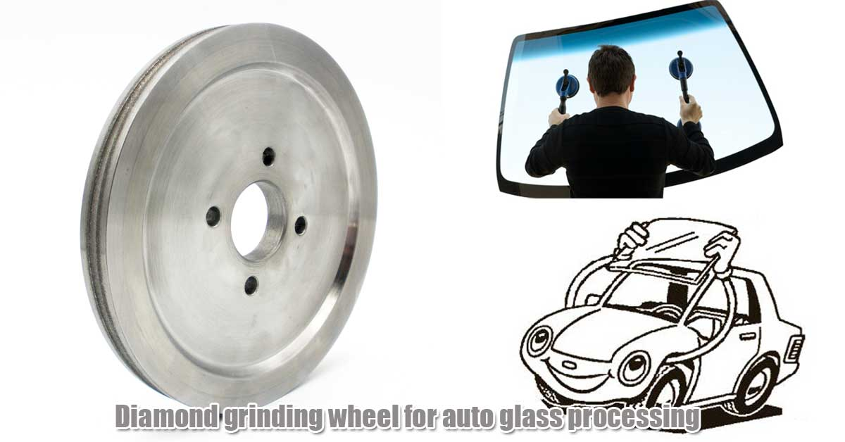 diamond grinding wheel for auto glass