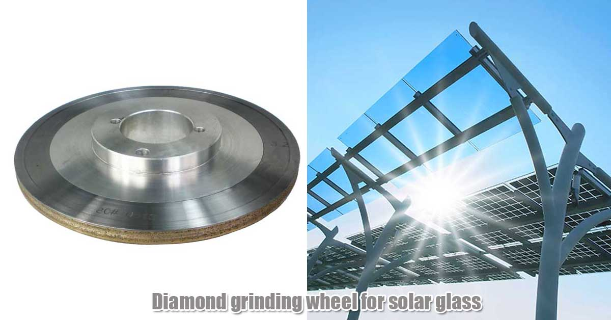 grinding wheel for solar glass