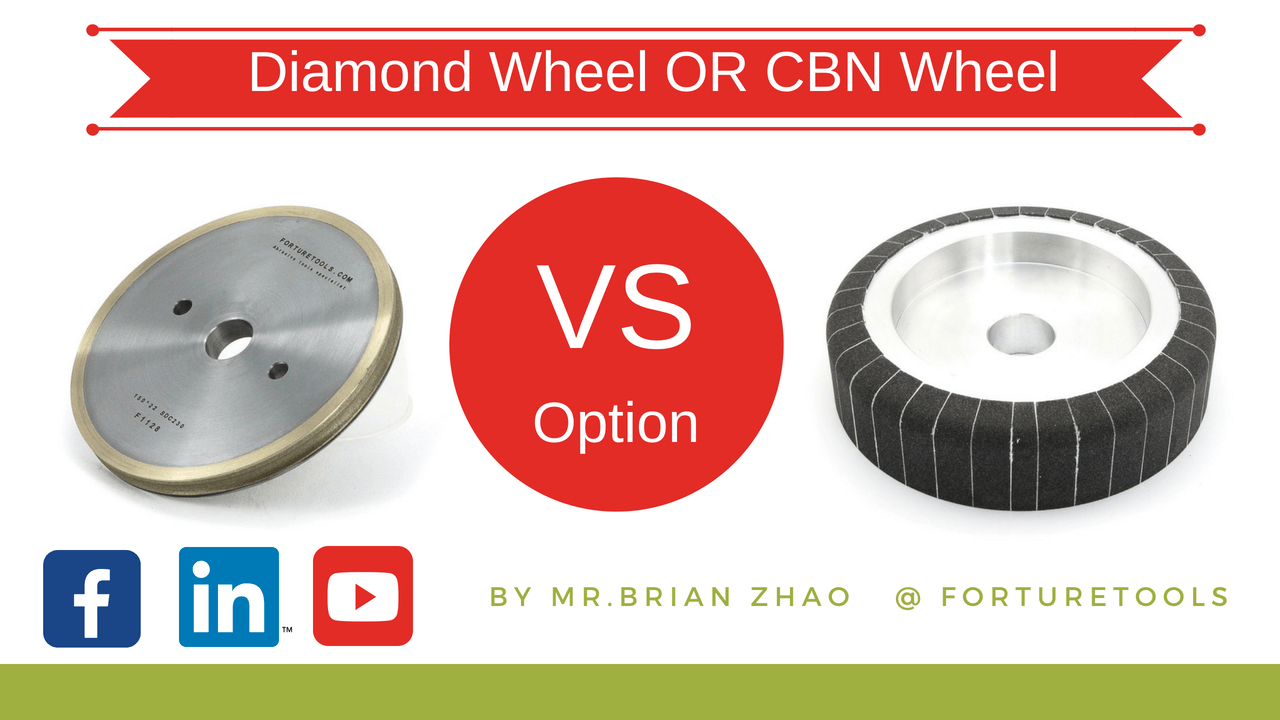Diamond Or cbn grinding wheel,which is your best option
