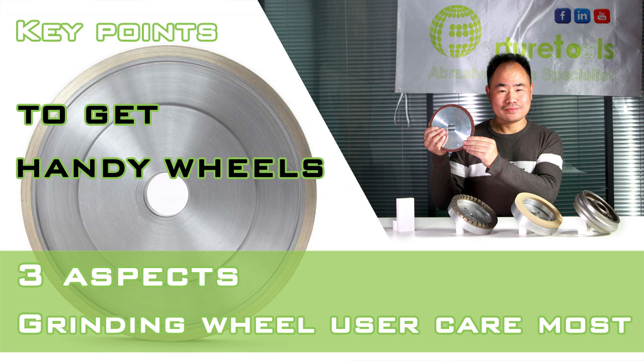 3 aspects the user care most of the grinding wheel