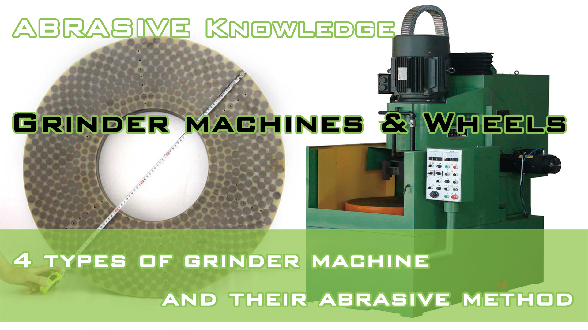 4 types of surface grinder machine and their abrasive method